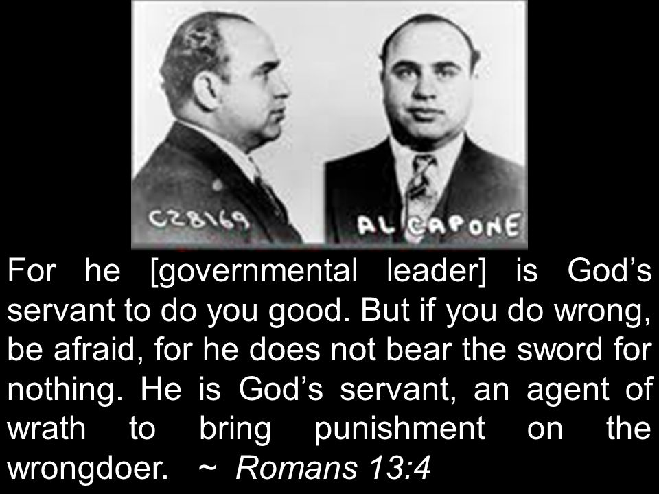 For he [governmental leader] is God's servant to do you good